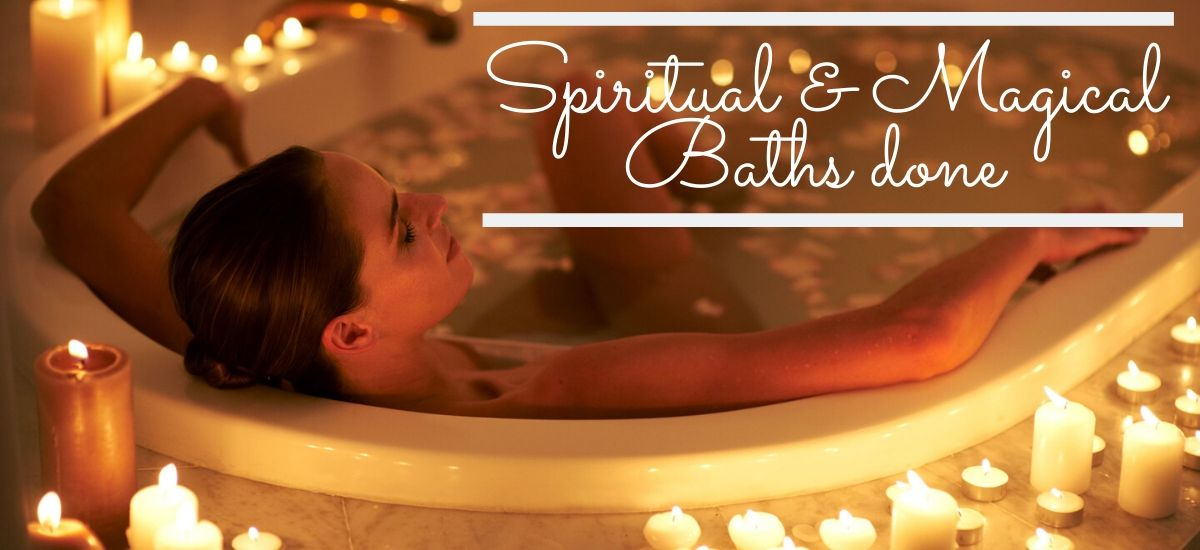 SPIRITUAL AND MAGICAL BATHS DONE