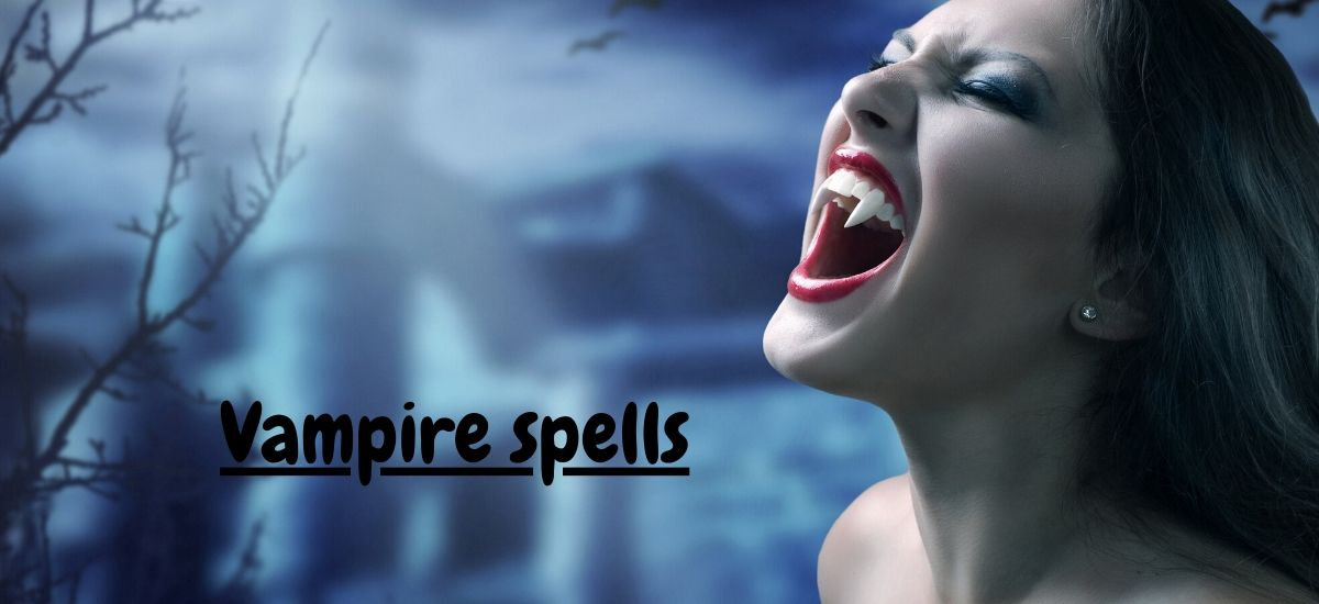 Vampire Spells That Work For Real