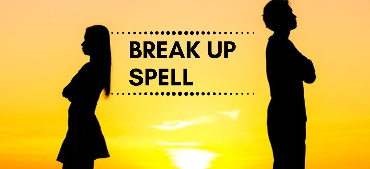 Spell To Break Up A Couple Fast